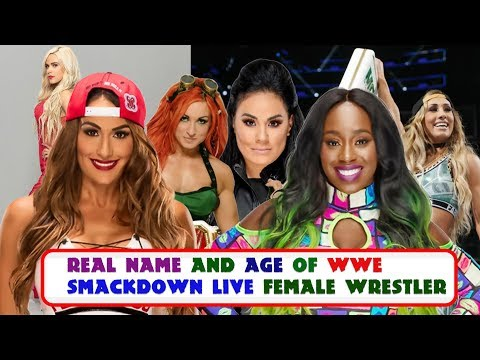 Real Name and Age of wwe Smackdown Live Female wrestler on 2017 wwe reality