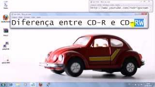 Diferença entre CD-R e CD-RW (DVD-R e DVD-RW)