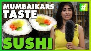 #fame food - Mumbaikars Taste Sushi for the First Time