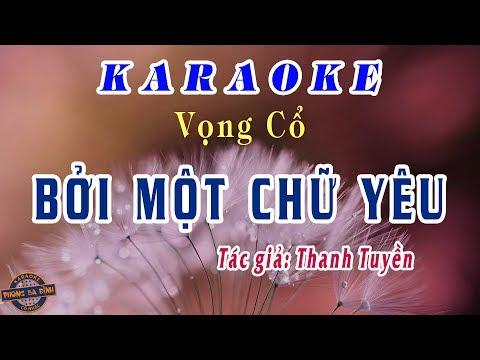 Karaoke vọng cổ   Bởi Một Chữ Yêu   song ca