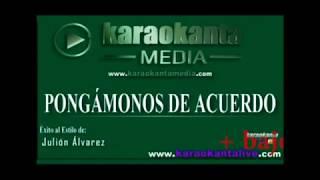Karaokanta Julión Álvarez Pongámonos de acuerdo.- Karaoke