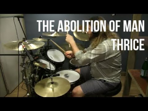 Thrice - The Abolition Of Man (Drum Cover)