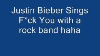 justin bieber sings f*ck fuck you cover