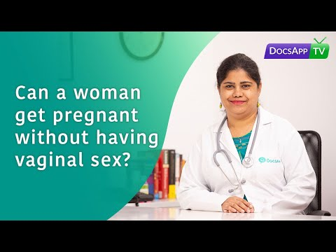 Can a woman get Pregnant without having Vaginal Sex? #AsktheDoctor