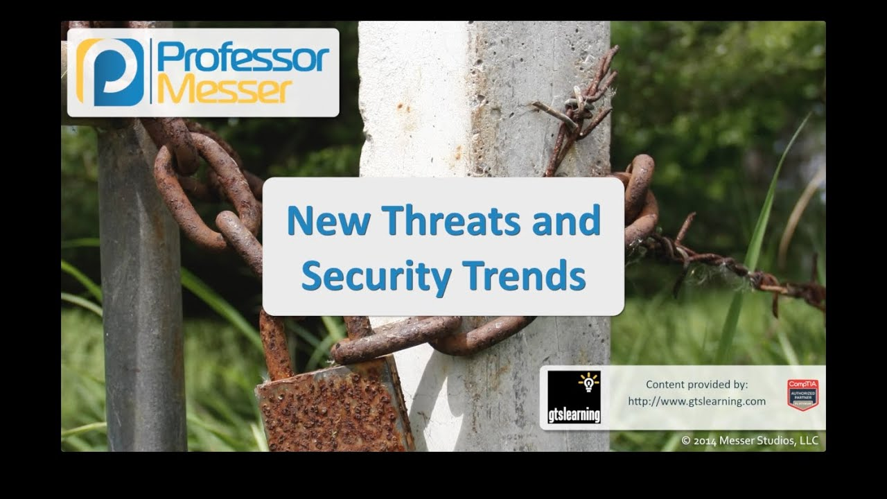New Threats and Security Trends - CompTIA Security+ SY0-401: 2.6