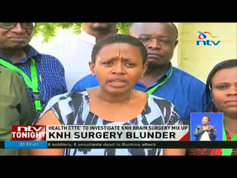 Parliament health committee to investigate KNH surgery mix up