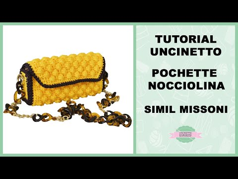 "TUTORIAL CROCHET BAG ""MISSONI"" - with subtitles - Punto nocciolina crochet -  Uncinetto d'Argento"
