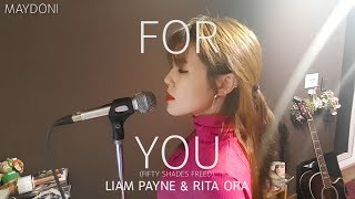 For You - Liam Payne & Rita Ora_(Fifty Shades Freed)(cover by MAYDONI)_그레이의 50가지 그림자 : 해방