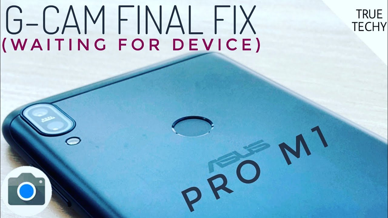 Asus Zenfone Pro M1 Google Camera Final Fix,Waiting For