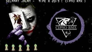 DJ SELAMAT JALAN TIPE X BASSBEAT SLOW 2019 - CIPNO RMX