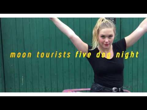 Moon Tourists // Five Dog Night