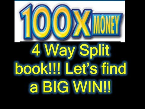 100X the Money 4 Way Split...Lets find a big one!!!