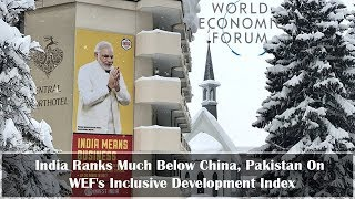 Hours before Modi's Davos pitch, WEF rates India below Pak & China in inclusive development