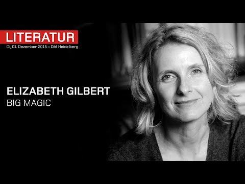 Elizabeth Gilbert – Big Magic – Interview – DAI Heideberg