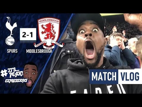 Tottenham 2 Vs Middlesborough 1 FA CUP EXPRESSIONS VLOG JAPHET TANG GANG-BUSINESS