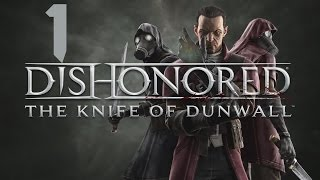 Dishonored The Knife of Dunwall DLC 1 - Начало конца