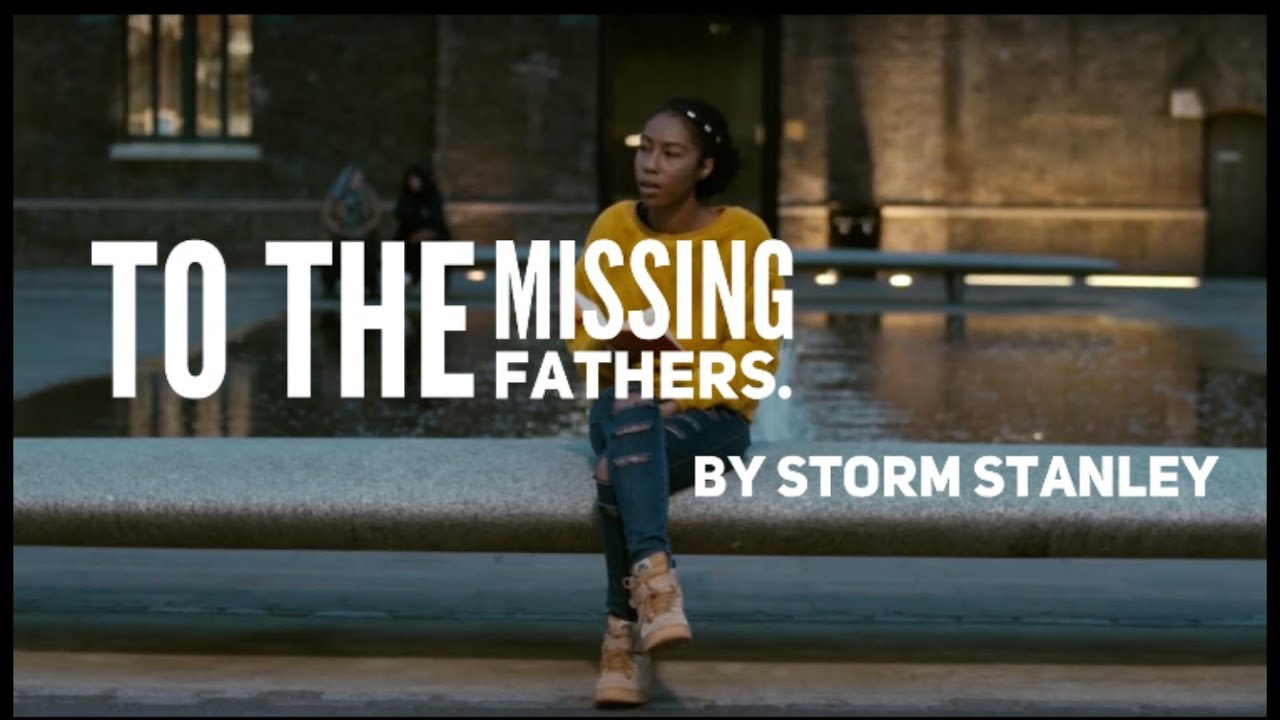 To the Missing Fathers (Spoken Word) Storm Stanley