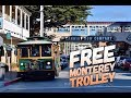 Ride the Free Monterey Trolley!