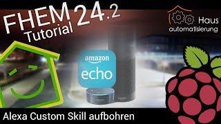 Video FHEM-Tutorial Part 24.2: Alexa Custom Skill aufbohren   haus-automatisierung.com download MP3, 3GP, MP4, WEBM, AVI, FLV November 2017