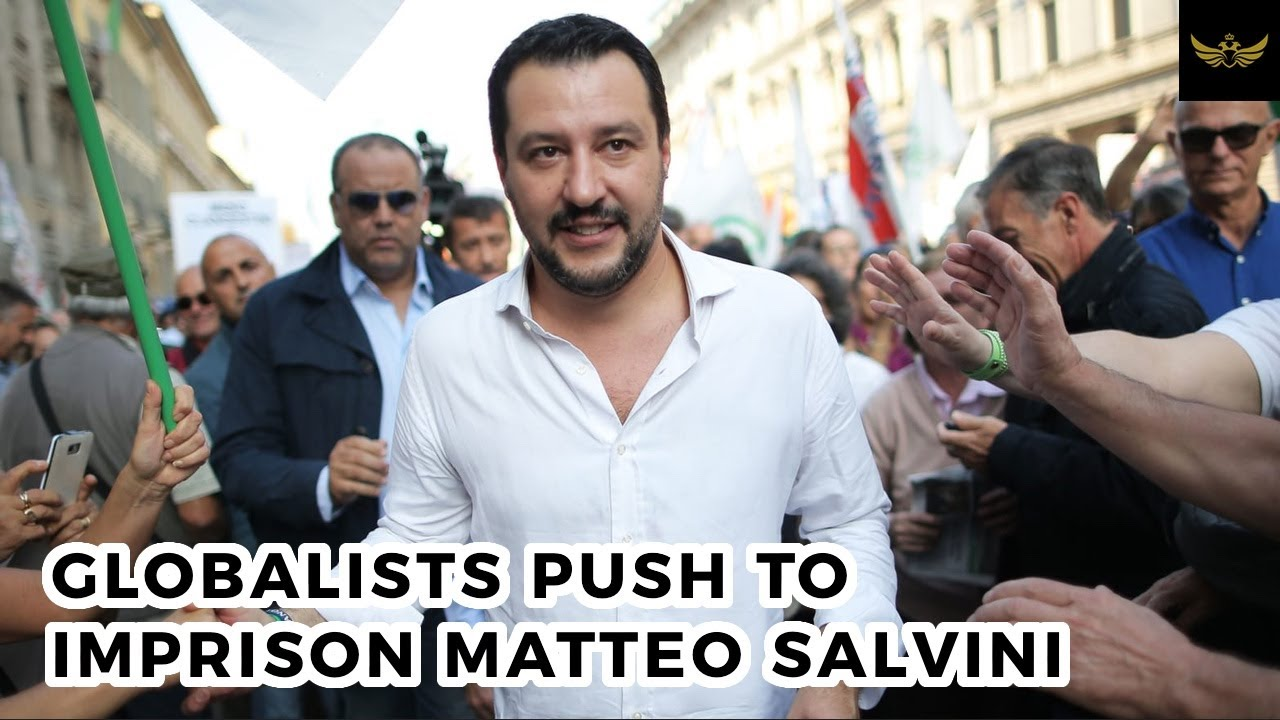 Globalists push to imprison Matteo Salvini over migrant policy