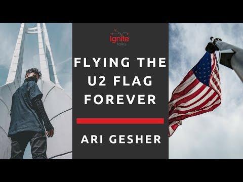 Flying the U2 Flag Forever | Ari Gesher