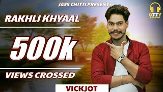 Rakhli Khyaal | Vickjot | Ozzy Records Latest Punjabi Song 2018