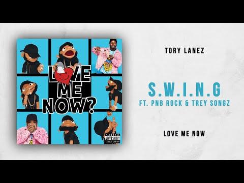 Tory Lanez - S.W.I.N.G Ft. PnB Rock & Trey Songz (Love Me Now)