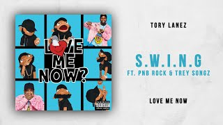 Tory Lanez - S.W.I.N.G Ft. PnB Rock & Trey Songz (Love Me Now)