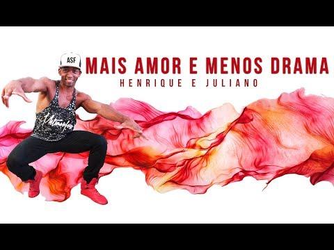 Mais Amor e Menos Drama - Henrique e Juliano Coreografia FitDance