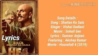 ShaitanKaSaala Lyrics | #Housefull4 | Vishal Dadlani | Akshay Kumar Shaitan Ka Saala Lyrics' from the upcoming Hindi movie 'Housefull 4' is the latest song ...