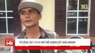 BẢN TIN 141 ngày 16.09.2018 | Bắt đối tượng cất giấu heroin tại ngã tư gạch Phúc Thọ