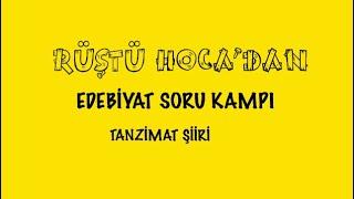SORU KAMPI 7.GÜN / Tanzimat Şiiri ( RÜŞTÜ HOCA )