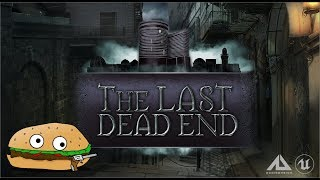 THE LAST DEAD END 👻 Not sure what this is, maybe a scary FPS / TPS game? 🎮 Recorded Livestream 🎮