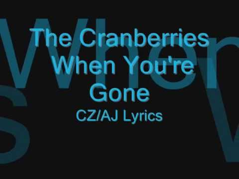 the cranberries when you 39 re gone cz aj lyrics youtube. Black Bedroom Furniture Sets. Home Design Ideas