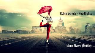 Robin Schulz - Headlights feat Ilsey (Marc Rivera Remix)
