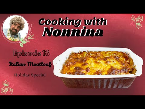 Cooking with Nonnina: Italian Meatloaf
