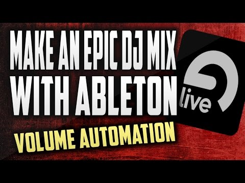 How to Make a DJ Mixtape with Ableton | Using Volume Automation
