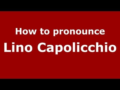 How to pronounce Lino Capolicchio (Italian/Italy) - PronounceNames.com