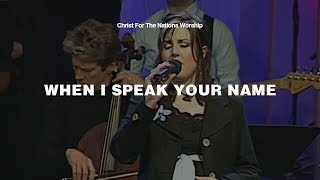 When I Speak Your Name - Elizabeth Clark | Christ For The Nations Worship