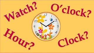 Часы по-английски - (Watch,O'clock,Hour,Clock).
