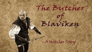 (WITCHER FAN-MOVIE) The Butcher of Blaviken