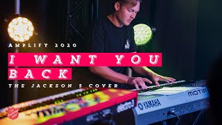 I Want You Back (The Jackson 5 Cover) - Live at Amplify 2019