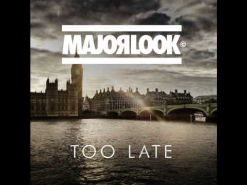 Major Look - Too Late