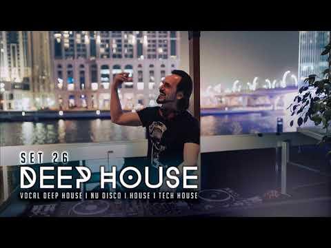 DEEP HOUSE SET 26 - AHMET KILIC