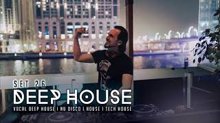 DEEP HOUSE SET 26 - AHMET KILIC
