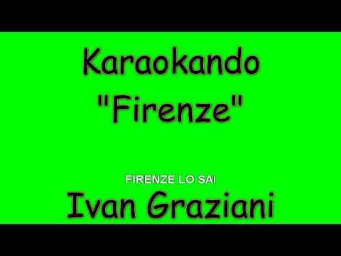 Karaoke Italiano - Firenze ( Canzone Triste ) - Ivan Graziani ( Testo )