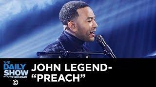 "John Legend - ""Preach"" | The Daily Show"