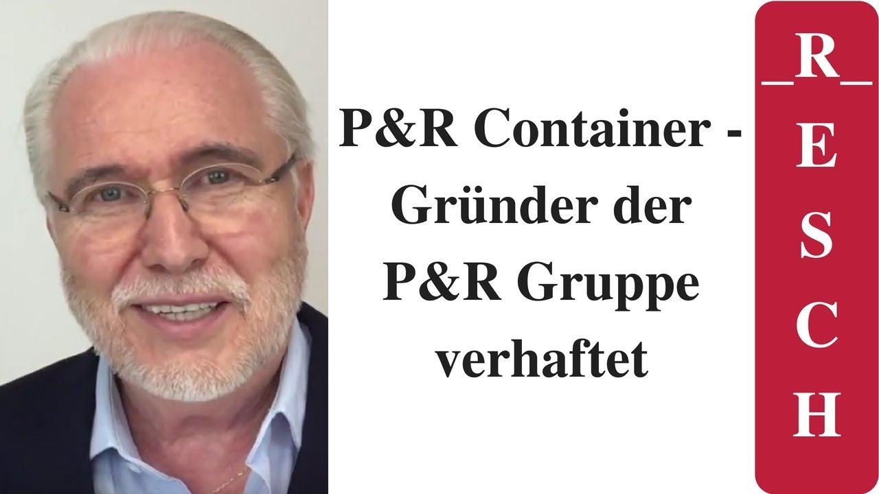 Pr Container Gründer Der Pr Gruppe Verhaftet Youtube