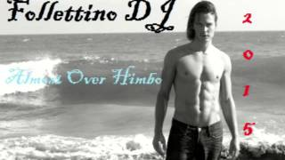 Follettino DJ - Almost Over Himbo (2015)