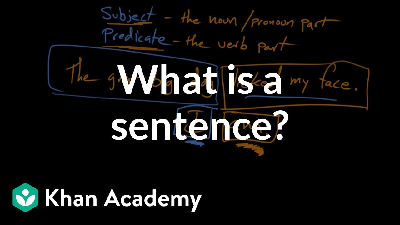 What is a sentence? (video) | Khan Academy